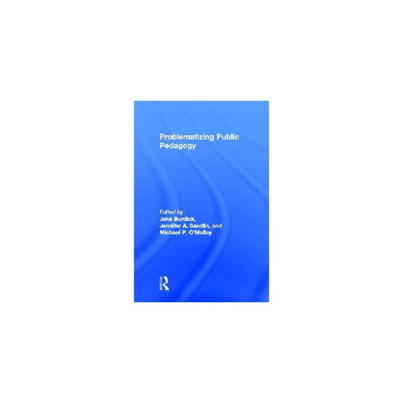 【预订】Problematizing Public Pedagogy9780415534789 美国库房发货,通常付款后3-5周到货!