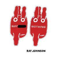 【预订】Not Nothing: Selected Writings by Ray Johnson 1954-1994