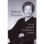 【预订】Without Precedent: The Life of Susie Marshall Sharp 978