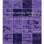 【预订】How to Design Programs: An Introduction to Programming