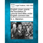【预订】English Crown Grants: The Foundation of Colonial Land T