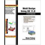 【预订】Mold Design Using Nx 11.0: A Tutorial Approach 97819426