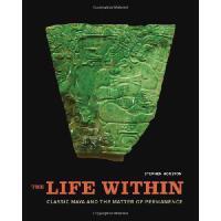 【预订】The Life Within: Classic Maya and the Matter of Permanen