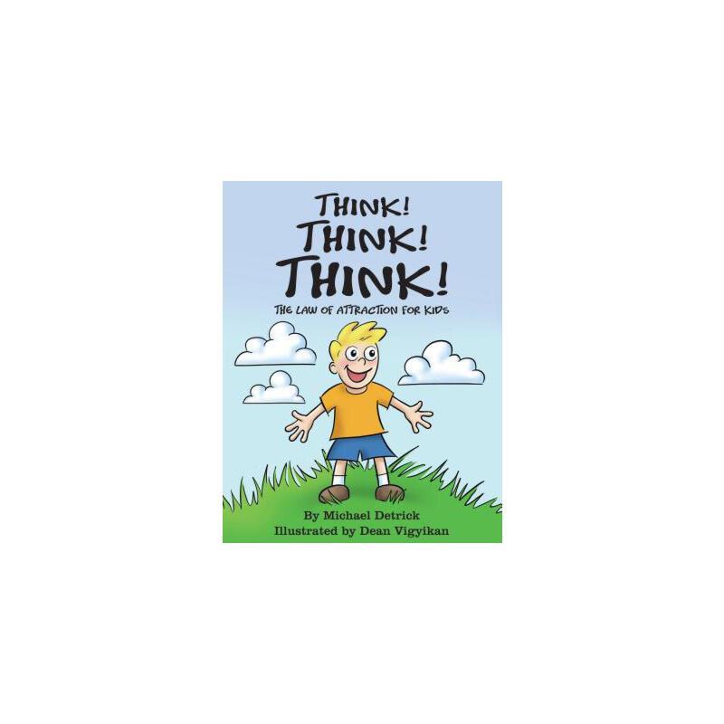 【预订】Think! Think! Think!: The Law of Attraction for Kids 预订商品,需要1-3个月发货,非质量问题不接受退换货。