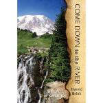 【预订】Come Down to the River: A Memoir of Adventure