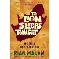 【预订】The Lion Sleeps Tonight: And Other Stories of Africa