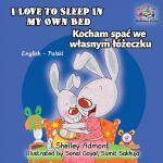 【预订】I Love to Sleep in My Own Bed: English Polish Bilingual