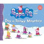 【预订】Peppa Pig and the Day at Snowy Mountain