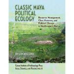 【预订】Classic Maya Political Ecology: Resource Management, Cl
