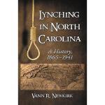 【预订】Lynching in North Carolina: A History, 1865-1941