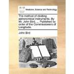 【预订】The Method of Dividing Astronomical Instruments. by Mr.