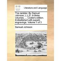 【预订】The Rambler. by Samuel Johnson, L.L.D. in Three Volumes.
