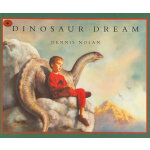 Dinosaur Dream (SCBWI Golden Kite Honor Book)恐龙的梦想(荣获金风筝奖)I