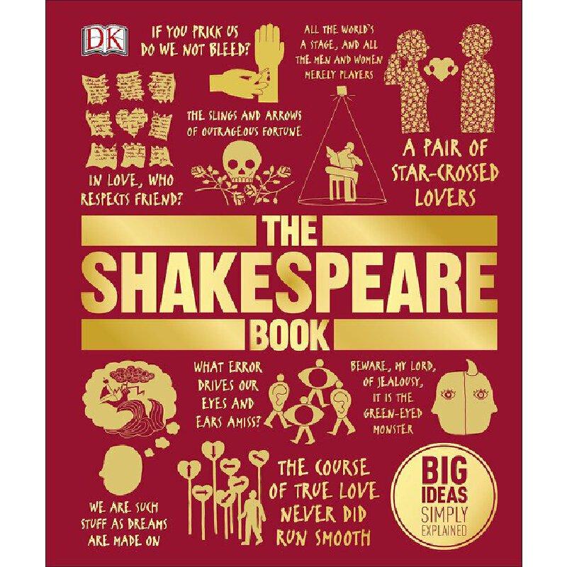 【现货】英文原版 The Shakespeare Book 莎士比亚DK百科 全彩印刷 精装 莎士比亚戏剧、十四行诗和诗歌的深入分析  系列百科 多年龄层适读 研究莎士比亚作品  你需要这一本  国营进口!品质保证!