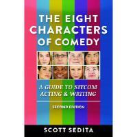【预订】The Eight Characters of Comedy: A Guide to Sitcom Actin