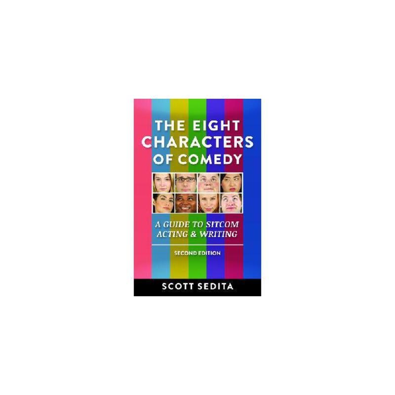 【预订】The Eight Characters of Comedy: A Guide to Sitcom Acting & Writing 美国库房发货,通常付款后3-5周到货!
