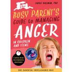英文原版 忙碌的家长指南系列:管理儿童和青少年愤怒问题的指南 Busy Parent's Guide to Handl