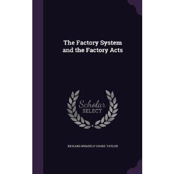 【预订】The Factory System and the Factory Acts 预订商品,需要1-3个月发货,非质量问题不接受退换货。