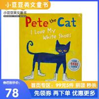 英文绘本 原版进口 Pete the Cat:: I Love My White Shoes精装 [4-8岁]