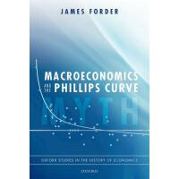 【预订】Macroeconomics and the Phillips Curve Myth