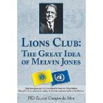 【预订】Lions Club - The Great Idea of Melvin Jones