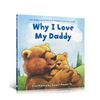 【顺丰速运】英文原版 Why I love My Daddy dad 为什么我爱爸爸 3-6岁低幼儿童英语情感启蒙绘本