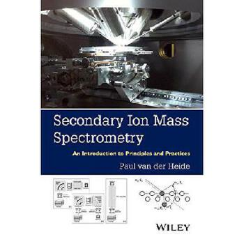 【预订】Secondary Ion Mass Spectrometry: An Introduction to Principles and Practices 美国库房发货,通常付款后3-5周到货!