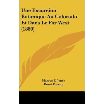 【预订】Une Excursion Botanique Au Colorado Et Dans Le Far West (1880) 预订商品,需要1-3个月发货,非质量问题不接受退换货。