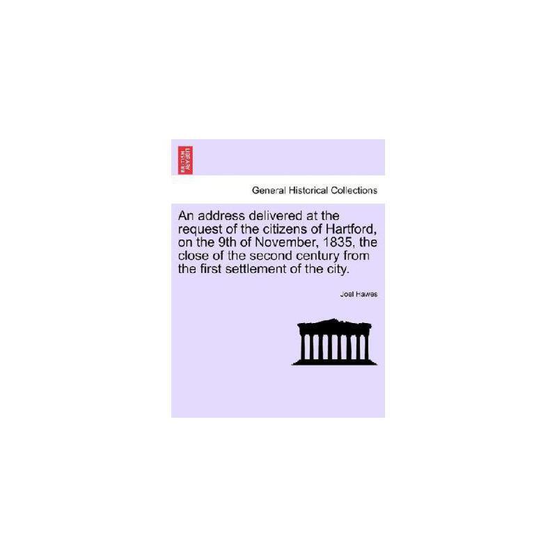 【预订】An  Address Delivered at the Request of the Citizens of Hartford, on the 9th of November, 1835,  美国库房发货,通常付款后3-5周到货!