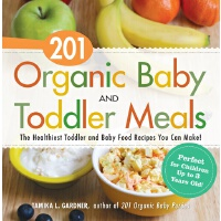 201 Organic Baby and Toddler Meals:The Healthiest Toddler an