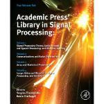 【预订】Academic Press' Library in Signal Processing: Four Volu