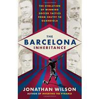 英文原版 巴塞罗那足球战术史 从克鲁伊夫到瓜迪奥拉 The Barcelona Inheritance 乔纳森・威尔逊