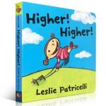 【发顺丰】英文原版 Higher! Higher! 名家Leslie Patricelli 幼儿行为启蒙纸板书