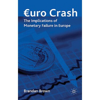 【预订】Euro Crash: The Implications of Monetary Failure in Europe 预订商品,需要1-3个月发货,非质量问题不接受退换货。