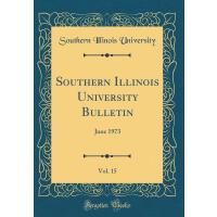【预订】Southern Illinois University Bulletin, Vol. 15: June 19