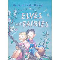 The Giant Golden Book of Elves and Fairies (Little Golden B