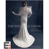 婚纱款式设计 服装设计 婚纱设计图书籍 The Wedding Dress 婚纱:300年的婚纱款式