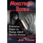 【预订】Monstrous Bodies: Feminine Power in Young Adult Horror