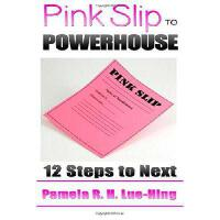 【�A�】Pink Slip to Powerhouse: 12 Steps to Next