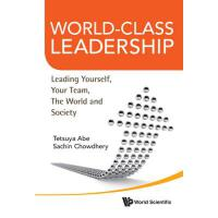 【预订】World-Class Leadership: Leading Yourself, Your Team, th