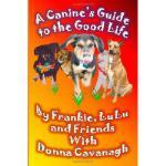 【预订】A Canine's Guide to the Good Life