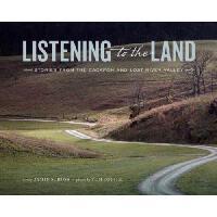 【预订】Listening to the Land: Stories from the Cacapon and Lost