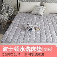 床垫1.8m床褥子榻榻米垫被1.5米单人保护垫子双人家用学生宿舍1.2 波士顿水洗薄床垫_皇冠 1.8mx2.0m床(