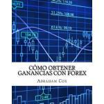 【预订】Como Obtener Ganancias Con Forex: Como Hice $26725.09 E