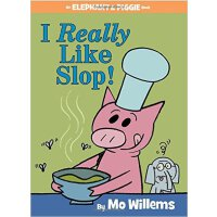 I Really Like Slop! (An Elephant and Piggie Book) 我喜欢剩菜!(小猪