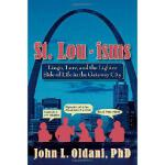 【预订】St. Lou-Isms: Lingo, Lore, and the Lighter Side of Life