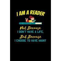 【预订】I Am A Reader Not Because I Don't Have A Life But Becau