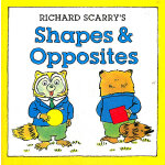 Richard Scarry's Shapes & Opposites (Richard Scarry Board Book) 斯凯瑞童书-形状与反义词(板书)ISBN 9781402762352