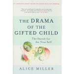 【预订】The Drama of the Gifted Child The Search for the True S