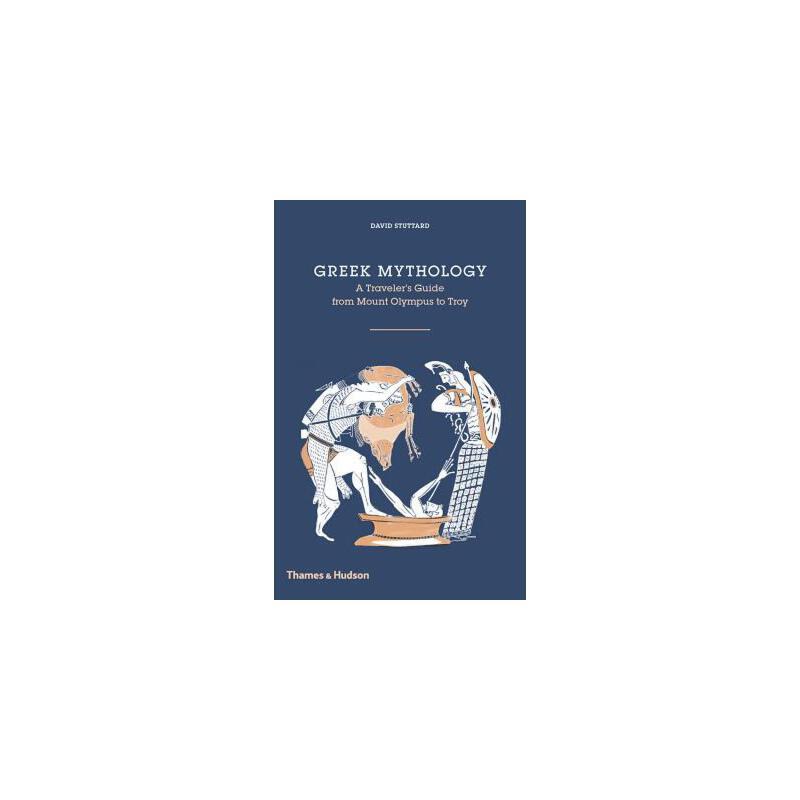 【预订】Greek Mythology: A Traveller's Guide from Mount Olympus to ... 9780500518328 美国库房发货,通常付款后3-5周到货!